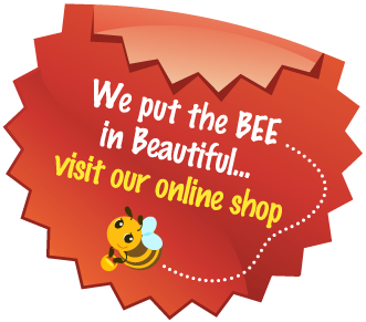 We put the BEE in Beautiful... visit our online shop